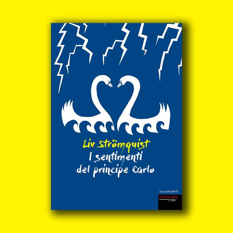 I sentimenti del principe Carlo Liv Stromquist